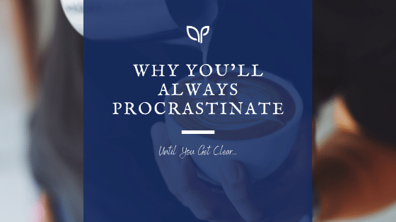 Blog Post Images for Why You Procrastinate